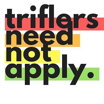 """Triflers Need Not Apply"" in Rainbow Block Text – My Favorite Murder Podcast by heykimberlea"