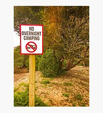 No Overnight Camping Photographic Print
