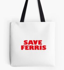 Save Ferris - Ferris Bueller's Day Off  Tote Bag