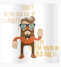 Forty Is The Old Age Of Youth Poster