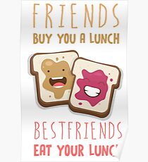 Friends Buy You A Lunch Bestfriends Eat Your Lunch Poster