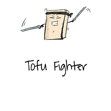 Funny Tofu T-Shirt for Tofu Lovers and Vegans - Tofu Fighter by PixelPuff