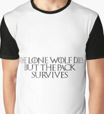 Game of thrones the lone wolf dies but the pack survives Graphic T-Shirt