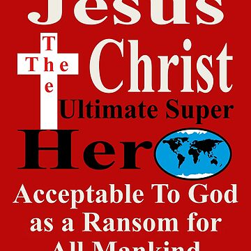 Jesus The Christ Ultimate Super Hero by Drewaw