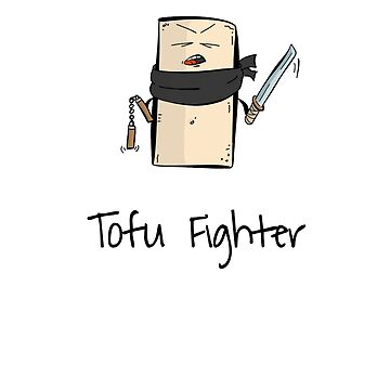 Tofu Fighter Funny T-Shirt for Tofu Lovers and Vegans - Slow by PixelPuff