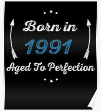 BORN IN 1991 AGED TO PERFECTION Poster