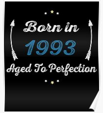 BORN IN 1993 AGED TO PERFECTION Poster