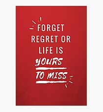 Forget Regret Photographic Print