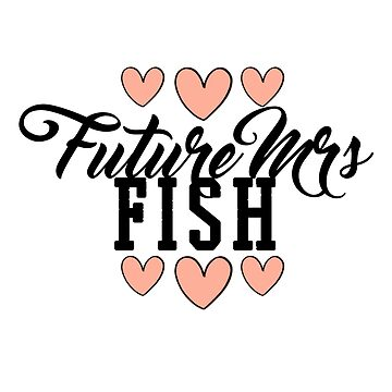 Future Mrs (Rhiannon) Fish by ainsiibabes