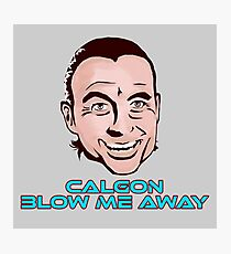 We Don't Need More Calgon Photographic Print