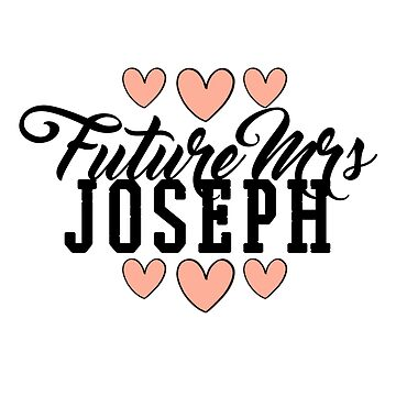 Future Mrs (Jarod) Joseph by ainsiibabes