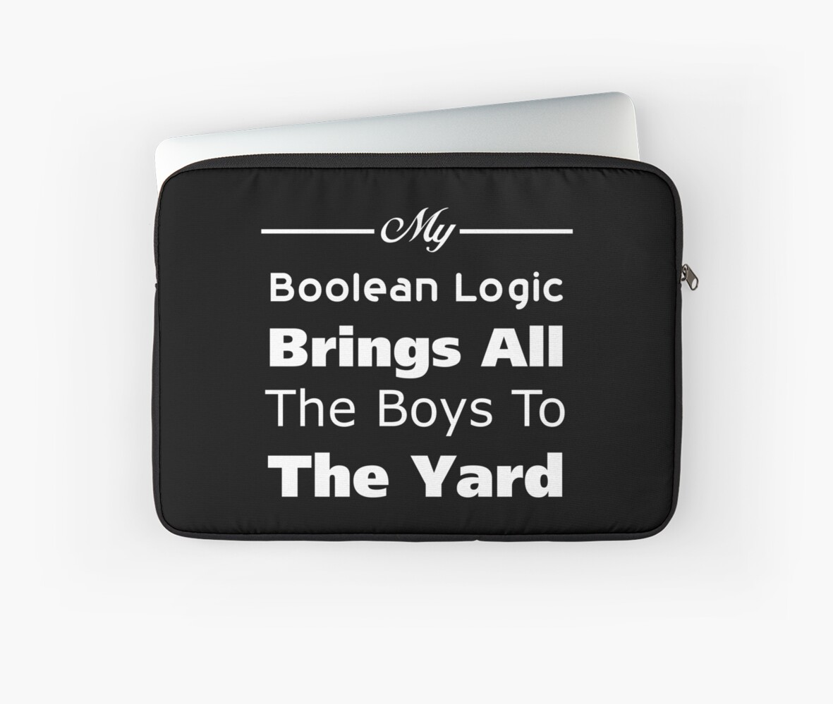 Funny Boolean Logic Computer Science Binary Math Design Laptop Sleeves By Roadworkplay Redbubble