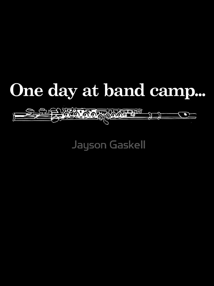 One day at band camp.... by Jayson Gaskell