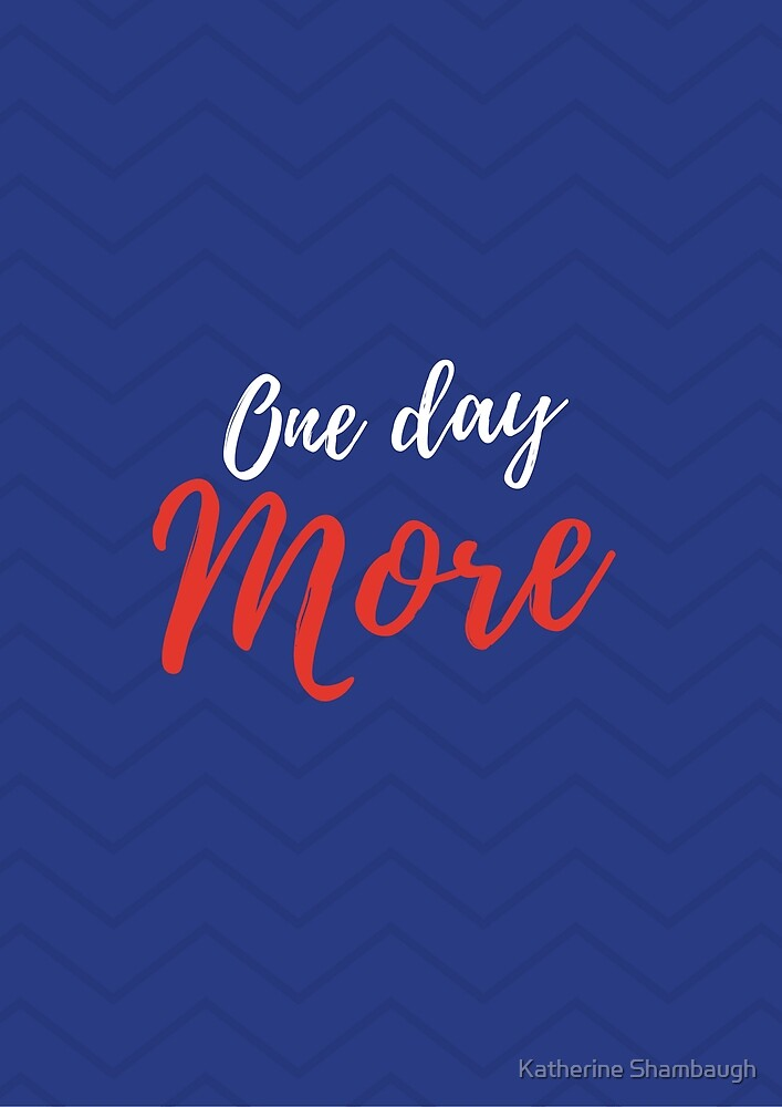 One Day More by Katherine Shambaugh