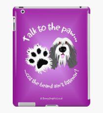 Talk to the paw grey beardie iPad Case/Skin