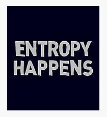 Entropy Happens Photographic Print