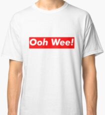 Ooh wee! Classic T-Shirt