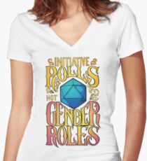 Initiative rolls not Gender roles Women's Fitted V-Neck T-Shirt