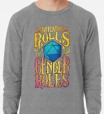 Initiative rolls not Gender roles Lightweight Sweatshirt