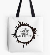 The World Needs Architects Tote Bag