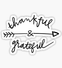 thankful and grateful Sticker