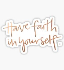Have Faith in Yourself - Gold Foil Sticker