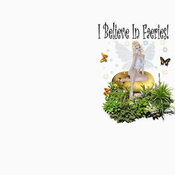 I Believe In Faeries Tee by mystical