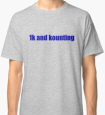 1k and kounting! (blue logo) Classic T-Shirt