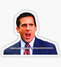 I declare bankruptcy - Michael Scott - The Office - Funny Quote Sticker
