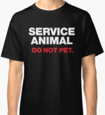 Service Animal. Do Not Pet - Tshirt (For Human Animals). Classic T-Shirt
