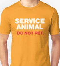 Service Animal. Do Not Pet - Tshirt (For Human Animals). T-Shirt