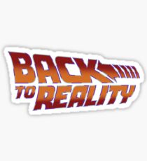 Back To Reality Sticker