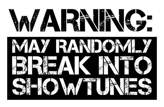 Warnung: kann zufällig in showtunes einbrechen von katrinawaffles