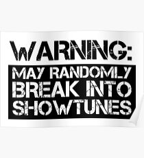 warning: may randomly break into showtunes Poster
