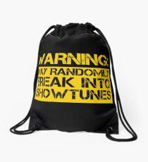 warning, may randomly break into showtunes Drawstring Bag