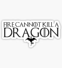 Fire Cannot Kill a Dragon Sticker