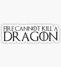 Plain Fire Cannot Kill a Dragon Sticker
