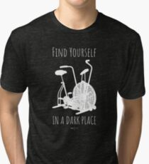 Find Yourself in a Dark Place Tri-blend T-Shirt