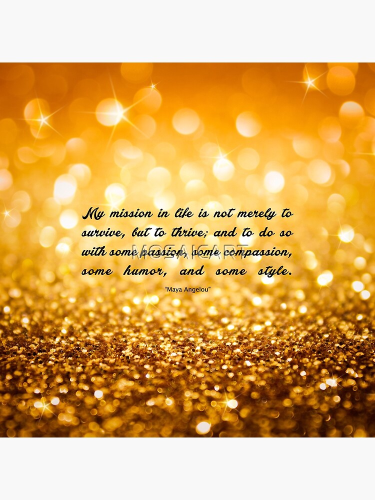 """My mission...""""Maya Angelou"""" Inspirational Quote (Sq.) by MOSAICART"""