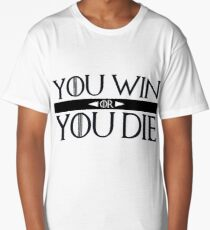 You Win or You Die Long T-Shirt