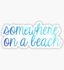 Somewhere on a Beach Blue Ombre Sticker