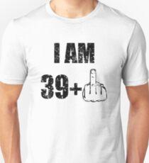 I am 39 + 1, funny 40th birthday Slim Fit T-Shirt
