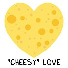 Cheesy Love by Adrian Serghie