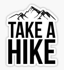 Take A Hike - Hiking - Mountain Climber - Ski - Snowboard  Sticker