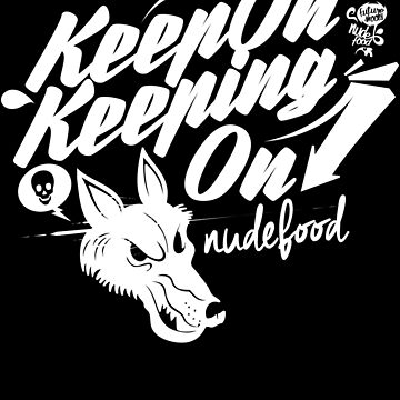 Keep On Keeping On by deerokone