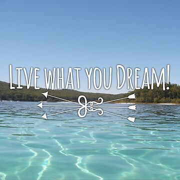 Live what you dream by Phyxius