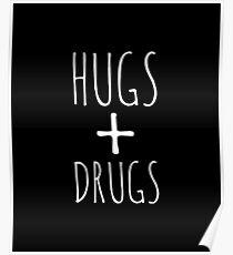 Hugs + Drugs Poster