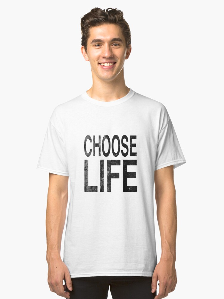choose life | Wham | Quote Classic T-Shirt Front