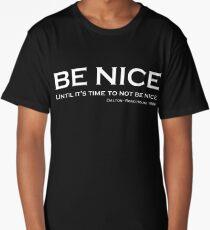 Road House - Be nice Long T-Shirt