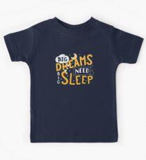 Big dreams need big sleep - Night Kids T-Shirt